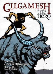 Gilgamesh The Hero by Geraldine McCaugheran