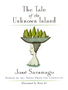 The Tale of the Unknown Island by Jose Saramago