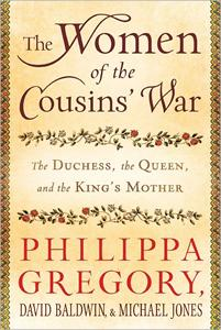The Women of the Cousins' War by Philippa Gregory, David Baldwin, and Michael Jones