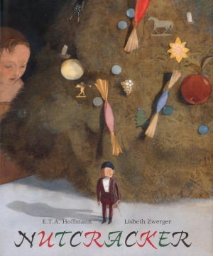 The Nutcracker – E. T. A. Hoffman, Lisbeth Zwerger (Illustrator)