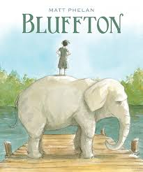 Bluffton: My Summers with Buster Keaton by Matt Phelan