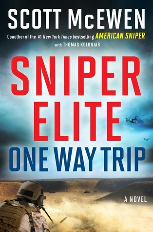 Sniper Elite: One Way Trip by Scott McEwen and Thomas Koloniar