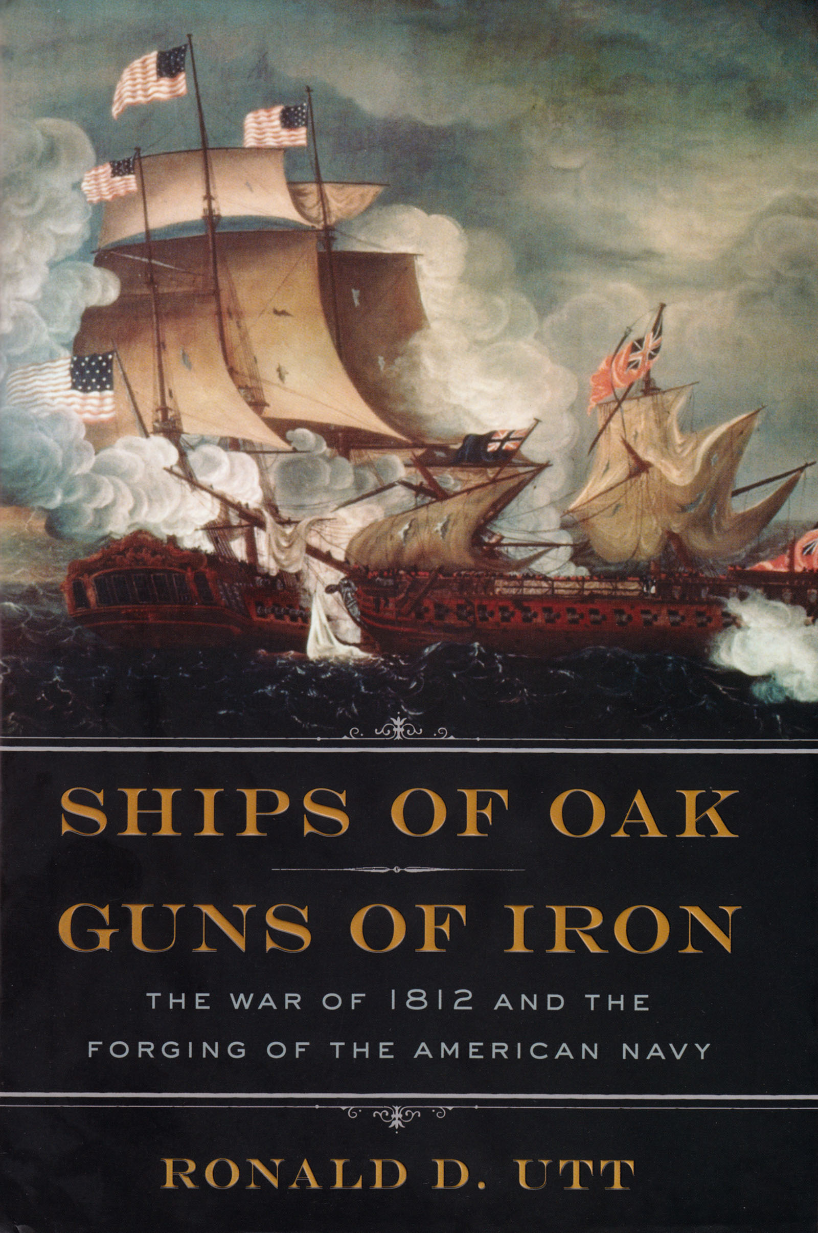 Ships of Oak, Guns of Iron by Ronald Utt