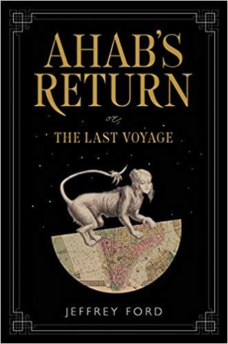Ahab's Return by Jeffrey Ford
