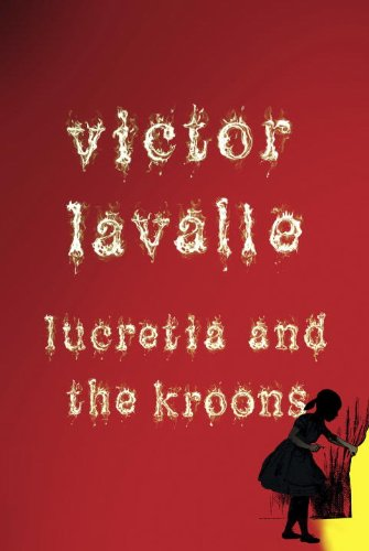 Lucretia and the Kroons by Victor LaValle