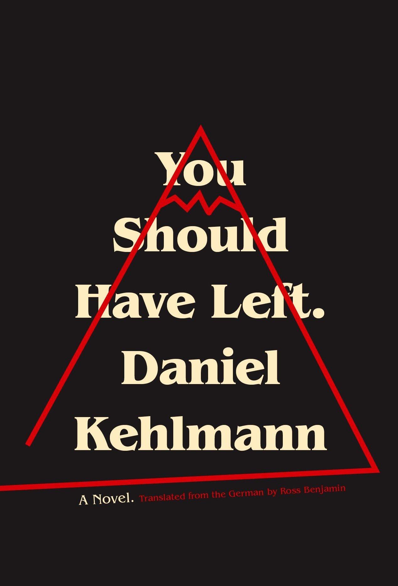 You Should Have Left by Daniel Kehlmann