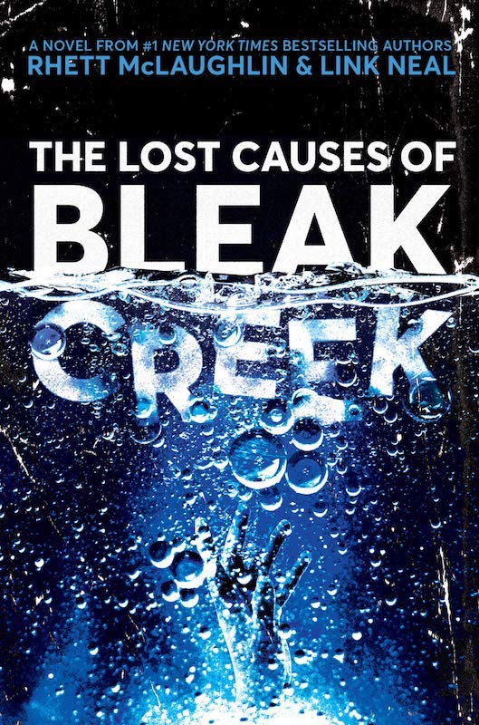 The Lost Causes of Bleak Creek by Rhett McLaughlin & Link Neal