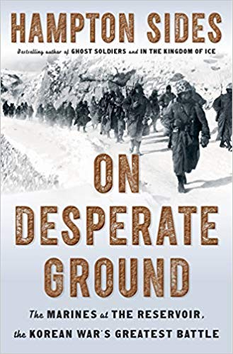 On Desperate Ground: The Epic Story of Chosin Reservoir–the Greatest Battle of the Korean War by Hampton Sides