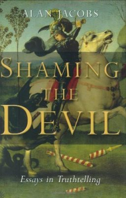 Shaming the Devil by Alan Jacobs