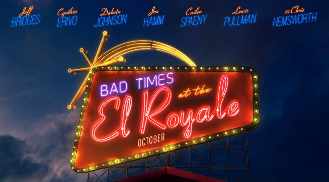 Nuevo trailer de Bad Times at The El Royale; mas tensión y drama!