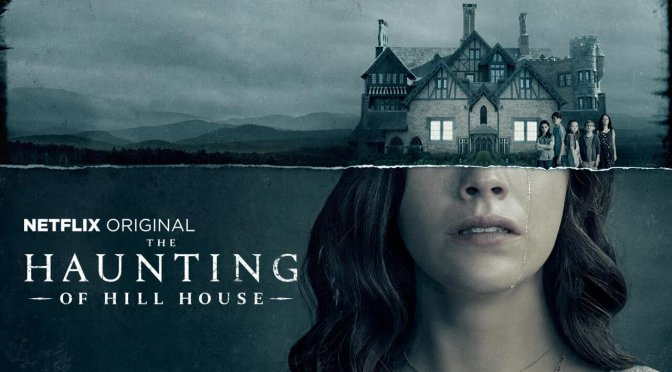 The Haunting Of Hill House: ¿La mejor serie de Netflix? (La Opinión de un Geek)