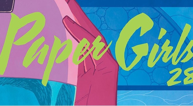 Paper Girls #28. Cada vez más cerca del final