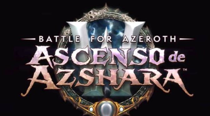 WoW Battle for Azeroth ¡Prepárate para experimentar El Ascenso de Azshara!