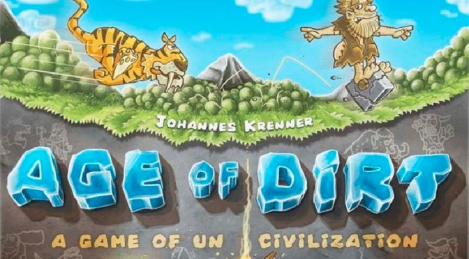 Coming Soon! Age of Dirt: A game of Uncivilization