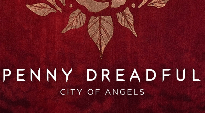 (C506) La serie Penny Dreadful: City of Angels nos trae su primer trailer