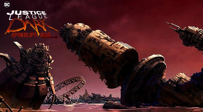 (C506) Justice League Dark: Apokolips War: El fin de una era ¡SPOILERS!
