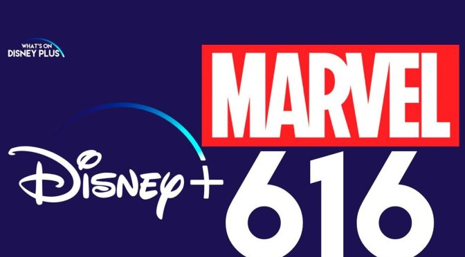 "DISNEY+ DEBUTS A SNEAK PEEK FOR NEW ORIGINAL DOCUSERIES ""MARVEL'S 616"""