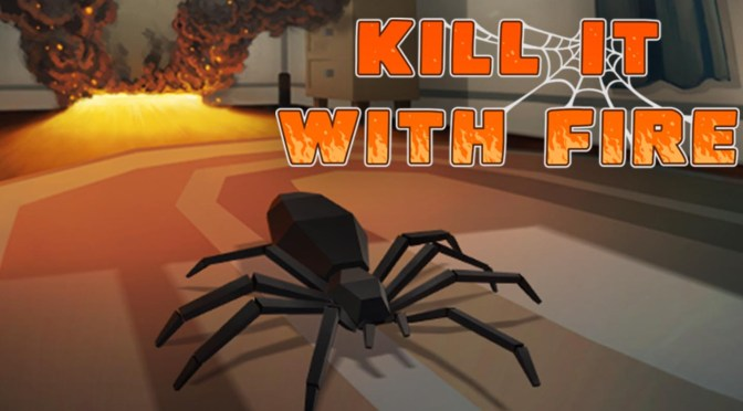 Enfrenta to aracnofobia en Kill It With Fire