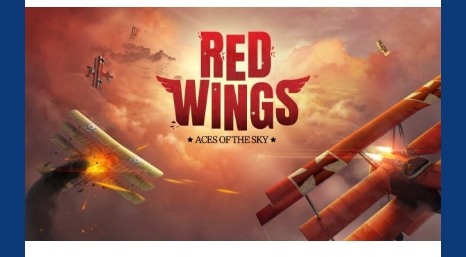 Red Wings: Aces of the Sky has Landed on PC and Consoles!