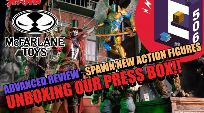 Advanced Samples Review Unbox: SPAWN New Action Figures and new Spawn comic titles