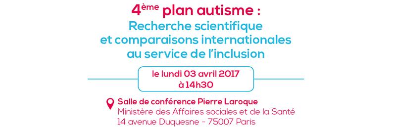 4ème plan autisme, lundi 03 avril 2017, sale conférence Pierre Laroque
