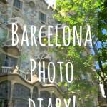 Barcelona Photo Diary!