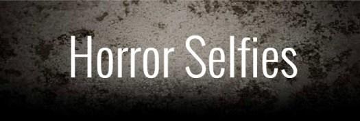 Horror Selfies