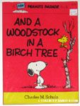 And a Woodstock In a Birch Tree