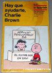 Hay Que Ayudarte, Charlie Brown