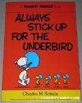 Always Stick up for the Underbird