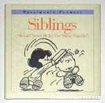 Siblings (should never be in the same family)