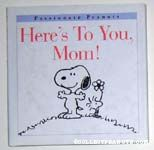 Here's to you, Mom!