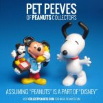 Pet Peeves of Peanuts Collectors - Combining Mickey Mouse and Snoopy into one entity. Though Disney and Peanuts are sometimes licensed for the same products, they are separate licensing agreements.