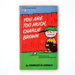 You Are Too Much, Charlie Brown Book