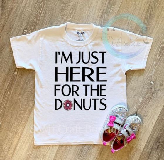 i'm just here for the donuts tshirt