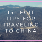 15 Tips for Traveling to China