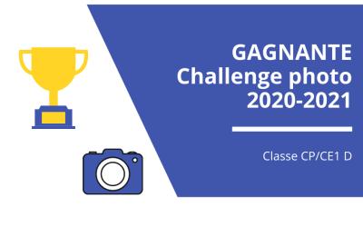 Félicitations à la classe CP/CE1 D, gagnante du Challenge photo 2020-2021 !