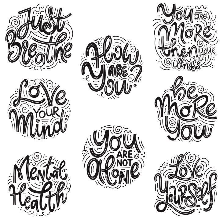 Motivational and Inspirational quotes sets for Mental Health Day. Just breathe, how are you, you are more then your illness, love your mind, you are not alone, be more you, love yourself.