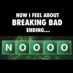 Breaking Bad is Hard to Out-Do