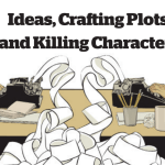 Ideas, Crafting Plots, and Killing Characters.