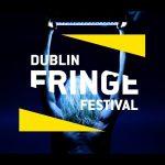 Dublin Fringe Festival Preview
