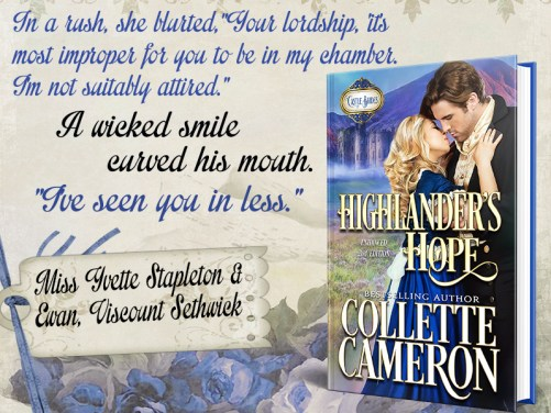 Best Historical romance book to read online, Collette Cameron historical romances, best historical romance book authors, Historical regency romance books, historical Scottish romances, historical Scottish romance books, Historical Regency romances, Collette Cameron Historical regency Romances, Collette Cameron Historical regency romance books, Collette Cameron Scottish Romances, Collette Cameron Highlander romances, wallflower historical Scottish romances, wounded hero historical regency romances, lord ladies in love historical regency romances, best historical romance books, best historical regency romance authors, Regency England dukes scoundrels, Regency England betrothals weddings, Regency England rakes rogues, enemies lovers historical romance books, marriage convenience historical romance books