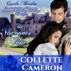 Collette Cameron Historical Romances, The Viscount's Vow audio book, Collette Cameron audio books, Collette Cameron Regency romance books, Castle Brides Series, Best Historical romance books,