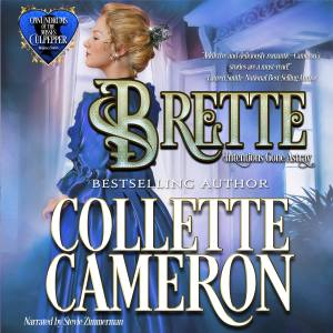 Collette Cameron historical Romances, Collettte Cameron Historical romance books, Collette Cameron audio books, Collette Cameron Regency romance books, Brette: Intentions Gone Astray, Conundrums of the Misses Culpepper, Regency Romance audio books, Best Regency romance books