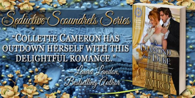 Regency Romance and Fairy Tales, A Diamond for a Duke Releases-Discount Price 99¢, Collette Cameron historical romances, A Diamond for a Duke, Best Regency romance books, Historical romance books to read online, Regency historical romance ebooks, best regency romance novels 2017, Regency England dukes historical romance Kindle, Regency England historical romance Novels,