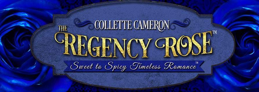Collette Cameron Historical Romances, historical romance books, historical romance ebooks, best historical romance novels. Best Regency romance Novels. The Regency Rose, Collette Cameron newsletter The Regency Rose, Best Scottish romance books, best historical romance authors