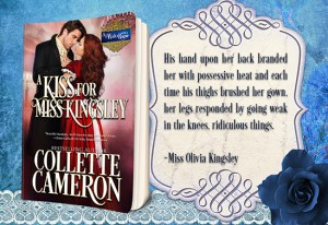 Collette Cameron historical romances, A Kiss for Miss Kingsley, Best Regency romance books, Historical romance books to read online, Regency historical romance ebooks, best regency romance novels 2017, Regency England dukes historical romance Kindle, Regency England historical romance Novels, A Waltz with a Rogue Series, USA Today Bestselling Author Collette Cameron, Collette Cameron historical romances, Collette Cameron Regency romances, Collette Cameron romance novels, Collette Cameron Scottish historical romance books, Blue Rose Romance, Bestselling historical romance authors, historical romance novels, Regency romance novels, Highlander romance books, Scottish romance novels, romance novel covers, Bestselling romance novels, Bestselling Regency romances, Bestselling Scottish Romances, Bestselling Highlander romances, Victorian Romances, lords and ladies romance novels, Regency England Dukes romance books, aristocrats and royalty, happily ever after novels, love stories, wallflowers, rakes and rogues, award-winning books, Award-winning author, historical romance audio books, collettecameron.com, The Regency Rose Newsletter, Sweet-to-Spicy Timeless Romance, historical romance meme, romance meme, historical regency romance, historical romance audio books, Regency Romance Audio books, Scottish Romance Audio books
