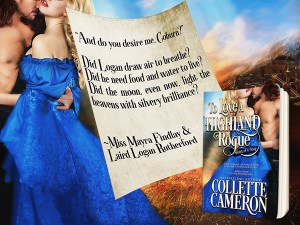 Collette Cameron historical romances, To Love a Highland Rogue, Best Regency romance books, Historical romance books to read online, Regency historical romance ebooks, best regency romance novels 2017, Regency England dukes historical romance Kindle, Regency England historical romance Novels, Heart of a Scot Series, USA Today Bestselling Author Collette Cameron, Collette Cameron historical romances, Collette Cameron Regency romances, Collette Cameron romance novels, Collette Cameron Scottish historical romance books, Blue Rose Romance, Bestselling historical romance authors, historical romance novels, Regency romance novels, Highlander romance books, Scottish romance novels, romance novel covers, Bestselling romance novels, Bestselling Regency romances, Bestselling Scottish Romances, Bestselling Highlander romances, Victorian Romances, lords and ladies romance novels, Regency England Dukes romance books, aristocrats and royalty, happily ever after novels, love stories, wallflowers, rakes and rogues, award-winning books, Award-winning author, historical romance audio books, collettecameron.com, The Regency Rose Newsletter, Sweet-to-Spicy Timeless Romance, historical romance meme, romance meme, historical regency romance