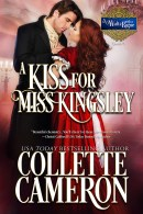 Collette Cameron historical romances, A Kiss for Miss Kingsley, Best Regency romance, USA Today Bestselling Author Collette Cameron, Collette Cameron historical romances, Collette Cameron Regency romances, Collette Cameron romance novels, Collette Cameron Scottish historical romance books, Blue Rose Romance, Bestselling historical romance authors, historical romance novels, Regency romance novels, Highlander romance books, Scottish romance novels, romance novel covers, Bestselling romance novels, Bestselling Regency romances, Bestselling Scottish Romances, Bestselling Highlander romances, Victorian Romances, lords and ladies romance novels, Regency England Dukes romance books, aristocrats and royalty, happily ever after novels, love stories, wallflowers, rakes and rogues, award-winning books, Award-winning author, historical romance audio books, collettecameron.com, The Regency Rose Newsletter, Sweet-to-Spicy Timeless Romance, historical romance meme, romance meme, historical regency romance books, Historical romance books to read online, Regency historical romance ebooks, best regency romance novels 2017, Regency England dukes historical romance Kindle, Regency England historical romance Novels