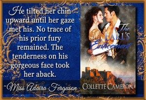 The Earl's Enticement, Castle Brides Series, USA Today Bestselling Author Collette Cameron, Collette Cameron historical romances, Collette Cameron Regency romances, Collette Cameron romance novels, Collette Cameron Scottish historical romance books, Blue Rose Romance, Bestselling historical romance authors, historical romance novels, Regency romance novels, Highlander romance books, Scottish romance novels, romance novel covers, Bestselling romance novels, Bestselling Regency romances, Bestselling Scottish Romances, Bestselling Highlander romances, Victorian Romances, lords and ladies romance novels, Regency England Dukes romance books, aristocrats and royalty, happily ever after novels, love stories, wallflowers, rakes and rogues, award-winning books, Award-winning author, historical romance audio books, collettecameron.com, The Regency Rose Newsletter, Sweet-to-Spicy Timeless Romance, historical romance meme, romance meme, historical regency romance, historical romance audio books, Regency Romance Audio books, Scottish Romance Audio books